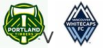 Portland Timbers Vancouver Whitecaps live